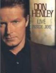 Don Henley: Live Inside Job