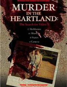 Murder in the Heartland: The Search for Video X (видео)