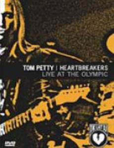 Tom Petty and the Heartbreakers: Live at the Olympic - The Last DJ and More (видео)